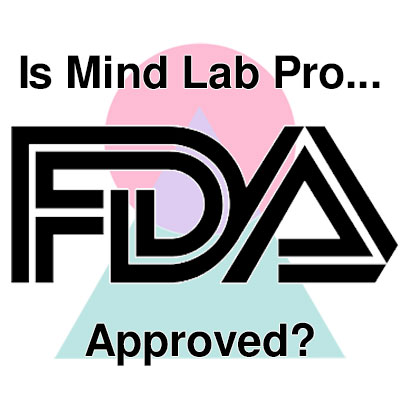 Is Mind Lab Pro FDA approved?
